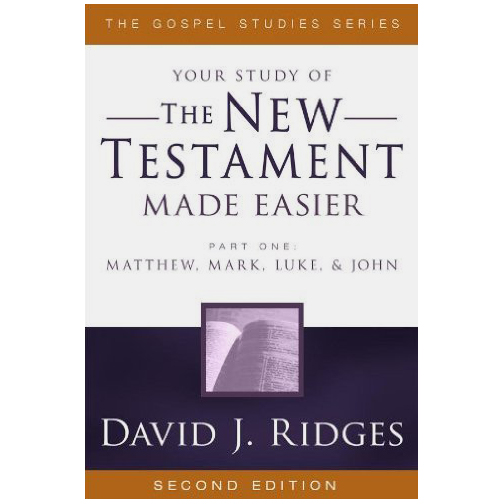 The New TestamentMade Easier Part 1David J. Ridges