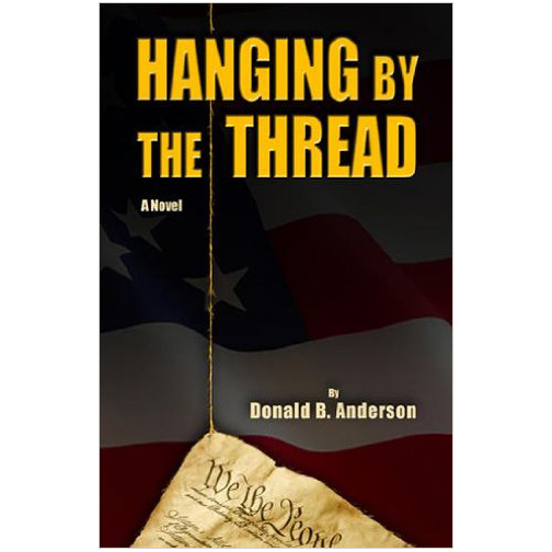 Hanging by The ThreadDonald B. Anderson