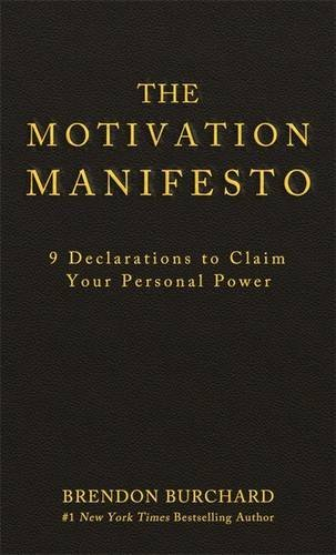 The Motivation ManifestoBrendon Burchard