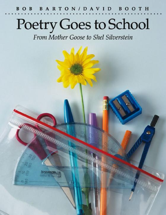Poetry Goes to SchoolDavid Booth