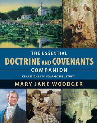 The Essential Doctrine &Covenants Companion
