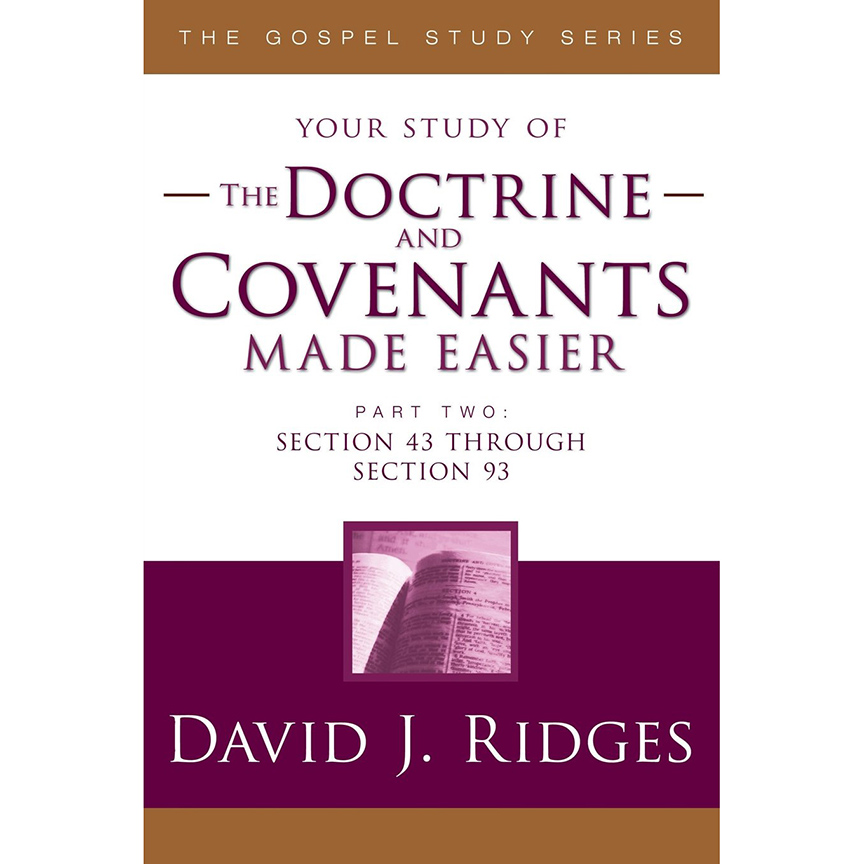 Doctrine & CovenantsMade Easier Part 2David J Ridges