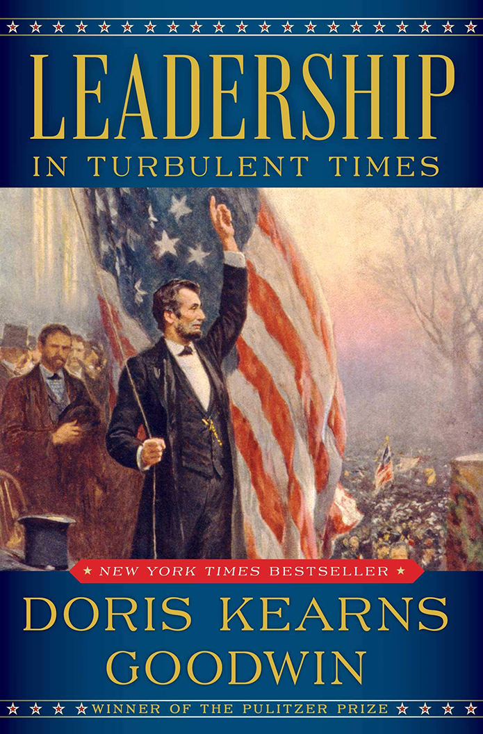 Leadership:In Turbulent TimesDoris Kearns Goodwin