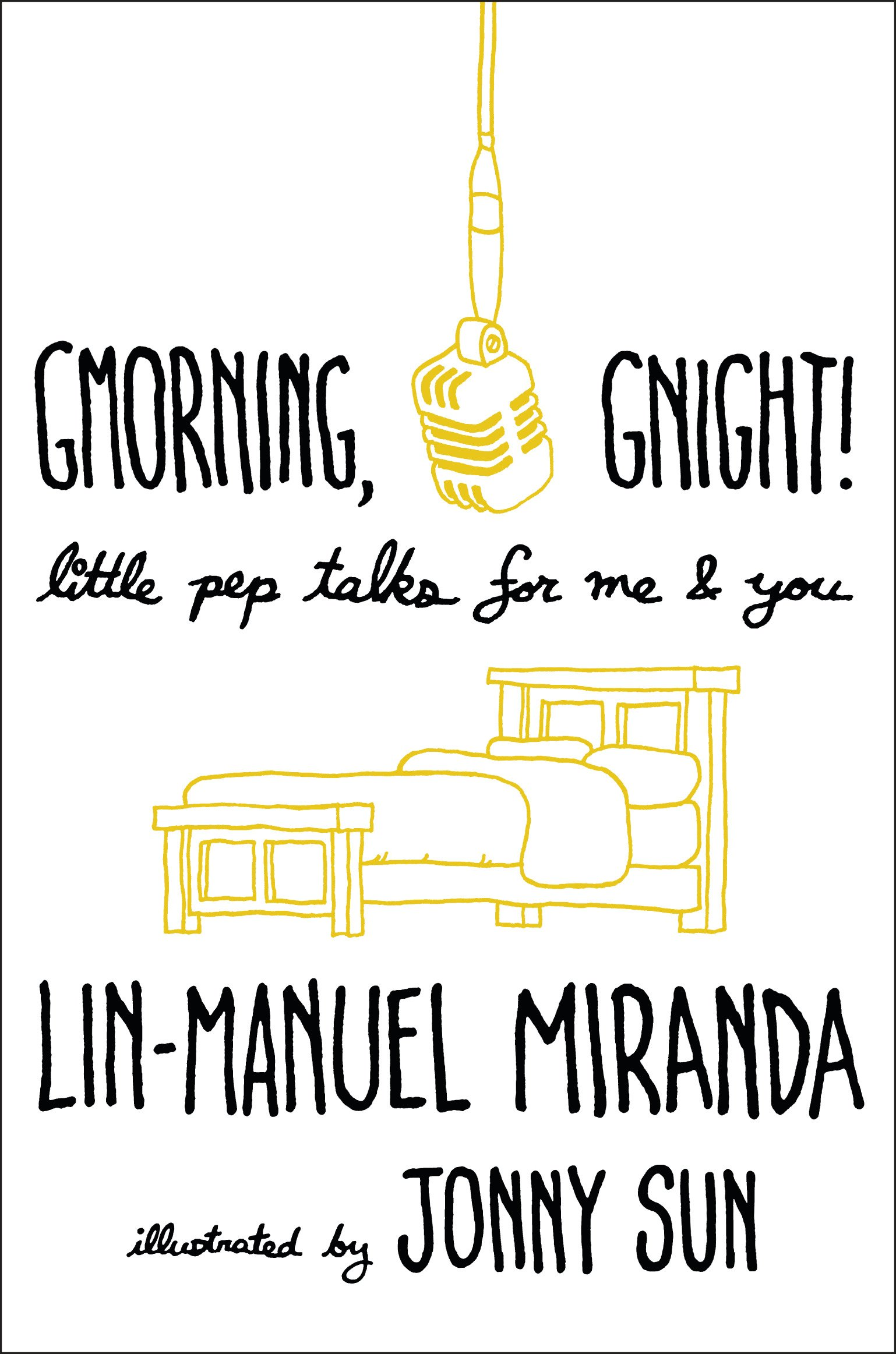 G'morning, G'night!Lin-Manuel Miranda
