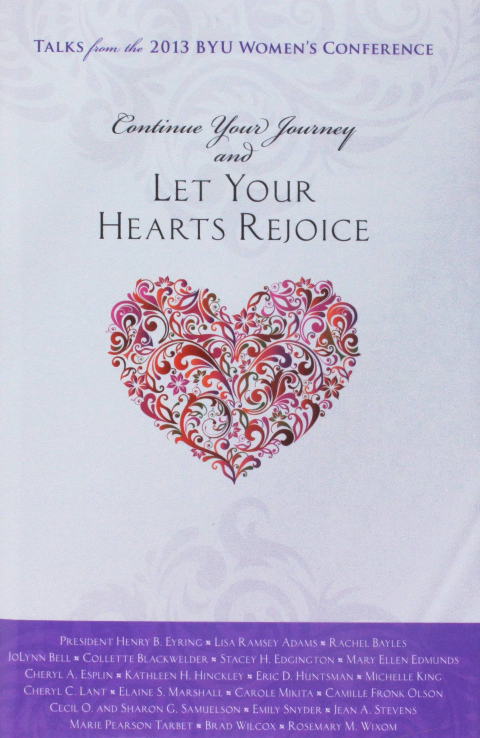 Let Your Hearts RejoiceHenry B. Eyring