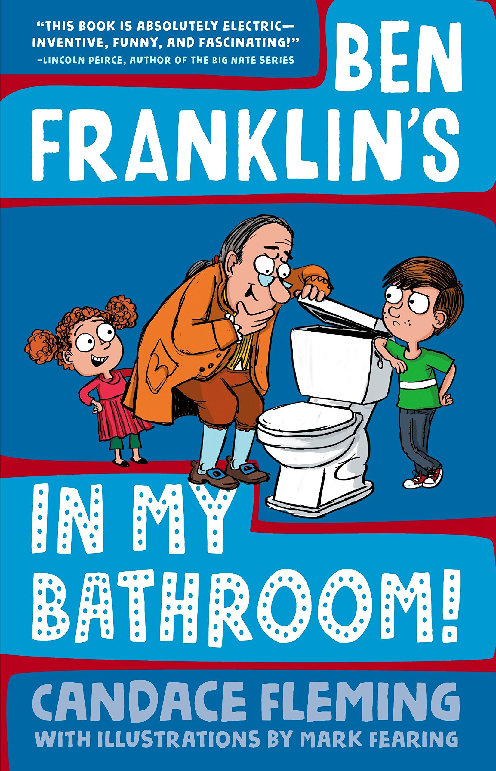 Ben Franklin'sin My Bathroom!Candace Fleming
