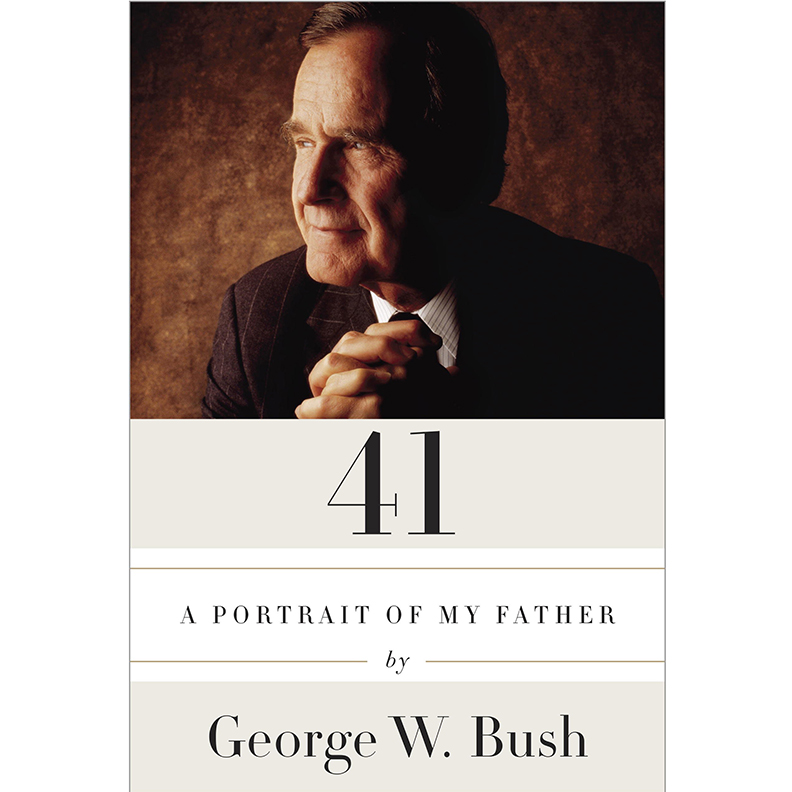 Cover Image For 41: A Portrait<br>of My Father<BR>George W. Bush