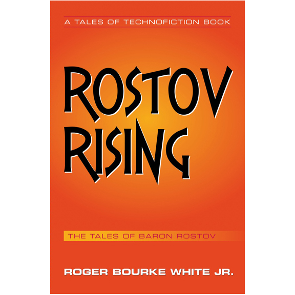 Image For Rostov Rising<br>Roger Bourke-White Jr.