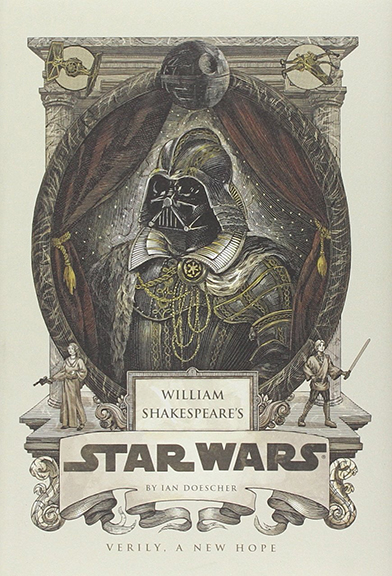 Image For William Shakespeare's Star Wars<br>Verily, a New Hope
