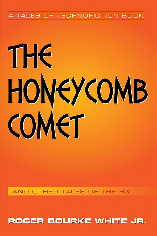 Image For The Honeycomb Comet<br>Roger Bourke-White Jr.