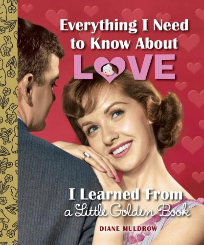 Image For Everything I Need<br>. . . About Love<br>Little Golden Book