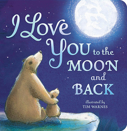 Image For I Love You<br>to the Moon and Back<br>Amelia Hepworth