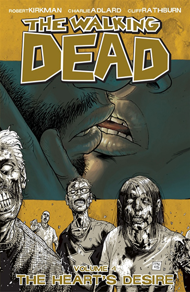 Image For The Walking Dead, Vol. 4,<br>The Heart's Desire