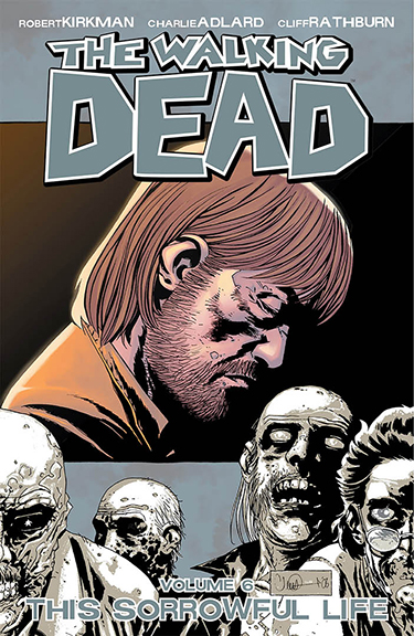 Image For The Walking Dead, Vol. 6,<br>This Sorrowful Life