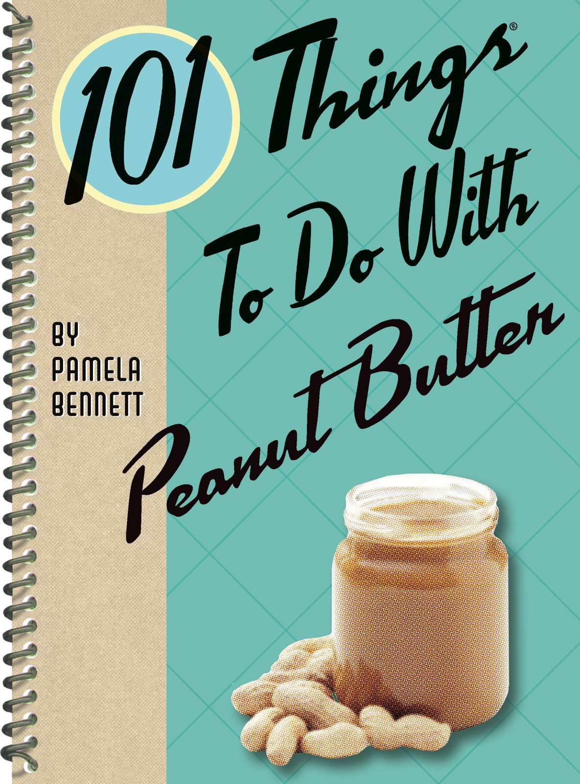 Cover Image For 101 Things to Do with Peanut Butter<br>Pamela Bennett