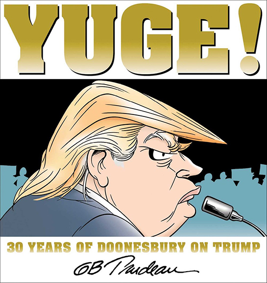 Image For Yuge!: 30 Years<br>Doonesbury on Trump<br>G. B. Trudeeau