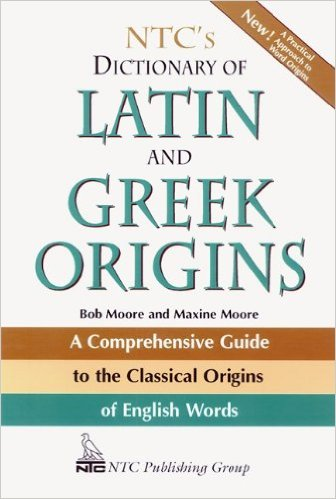 Image For NTC's Dictionary of<br>Latin and Greek Origins