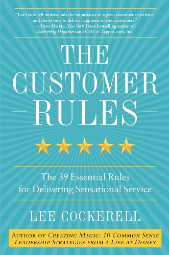 Image For The Customer Rules<br>Lee Cockerell<br>Hardcover