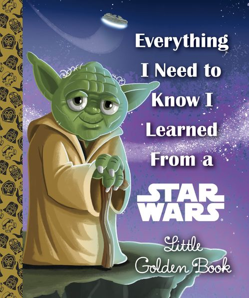 Image For Everything I Need to Know<br>Star Wars Little Golden Book
