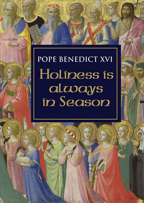 Image For Holiness Is Always in Season<br>Pope Benedict XVI