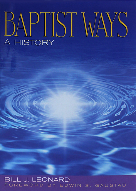 Image For Baptist Ways<br>A History<br>Bill J. Leonard