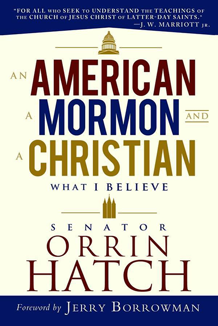 Image For American, Mormon, & Christian<br>Orrin G. Hatch