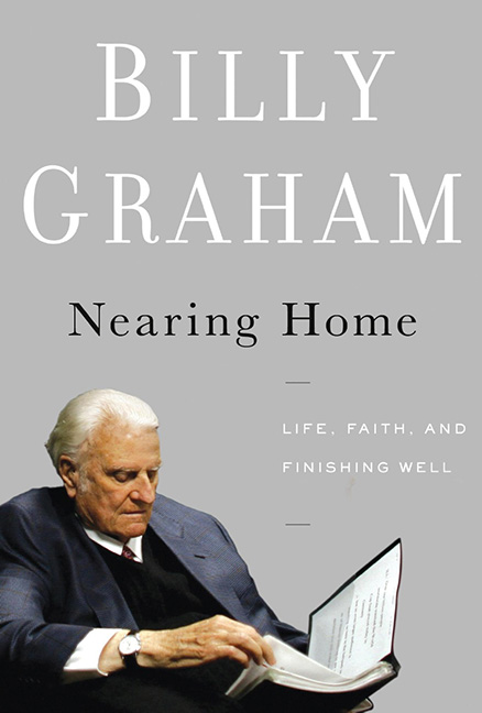 Image For Nearing Home<br>Billy Graham<br>Hardcover