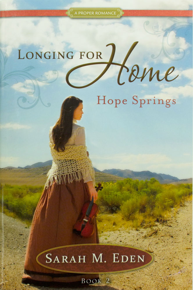 Image For Longing for Home<br>Hope Springs<br>Sarah M Eden