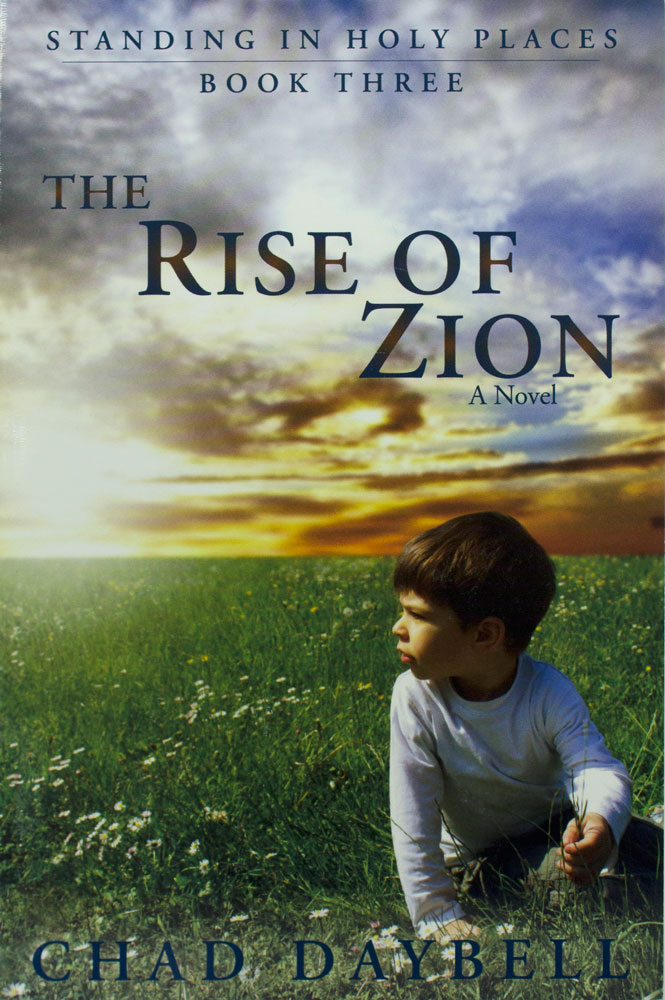 Image For The Rise of Zion<br>Chad Daybell<br>Book 3