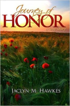 Image For Journey of Honor:<br>A Love Story<br>Jaclyn M Hawkes