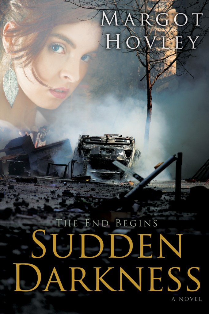Image For Sudden Darkness:<br>The End Begins:<br> Margot Hovley