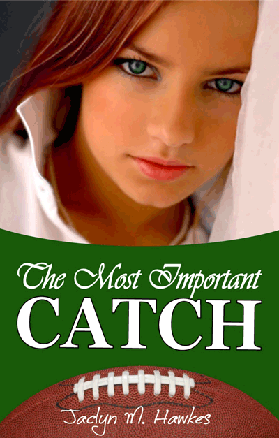 Image For The Most Important Catch<br>Jaclyn M Hawkes