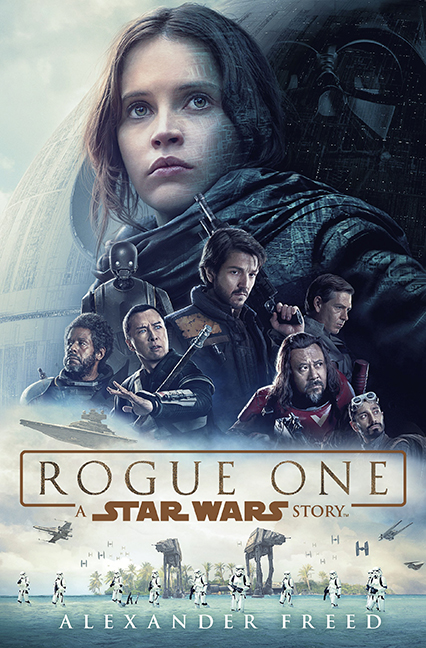 Image For Rogue One:<br>A Star Wars Story<br>Alexander Freed