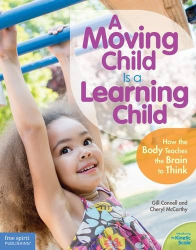 Image For A Moving Child is a Learning Child<br>Gill Connell