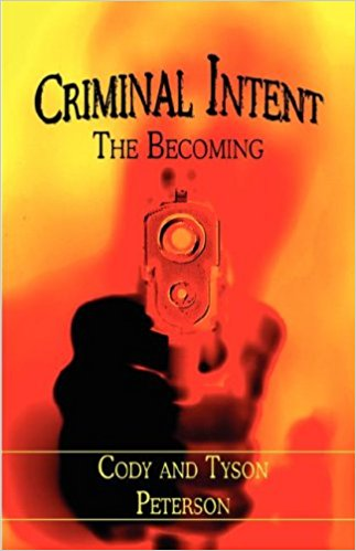 Image For Criminal Intent:<br>The Becoming<br>Tyson Peterson
