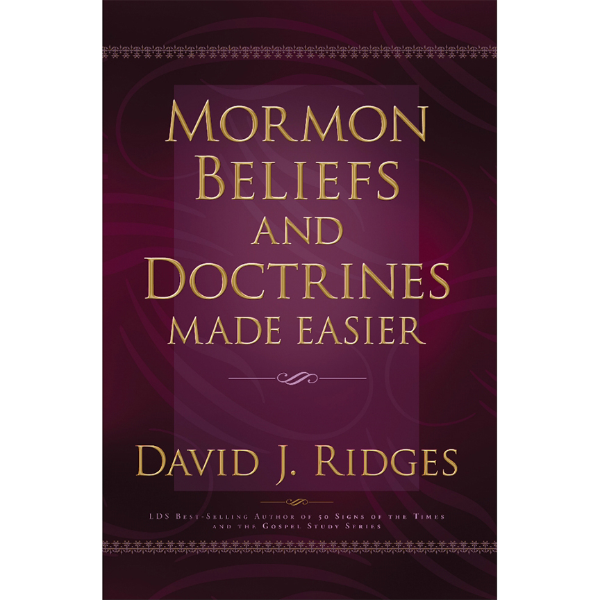 Image For Mormon Beliefs &<br>Doctrines Made Easier<br>David J. Ridges