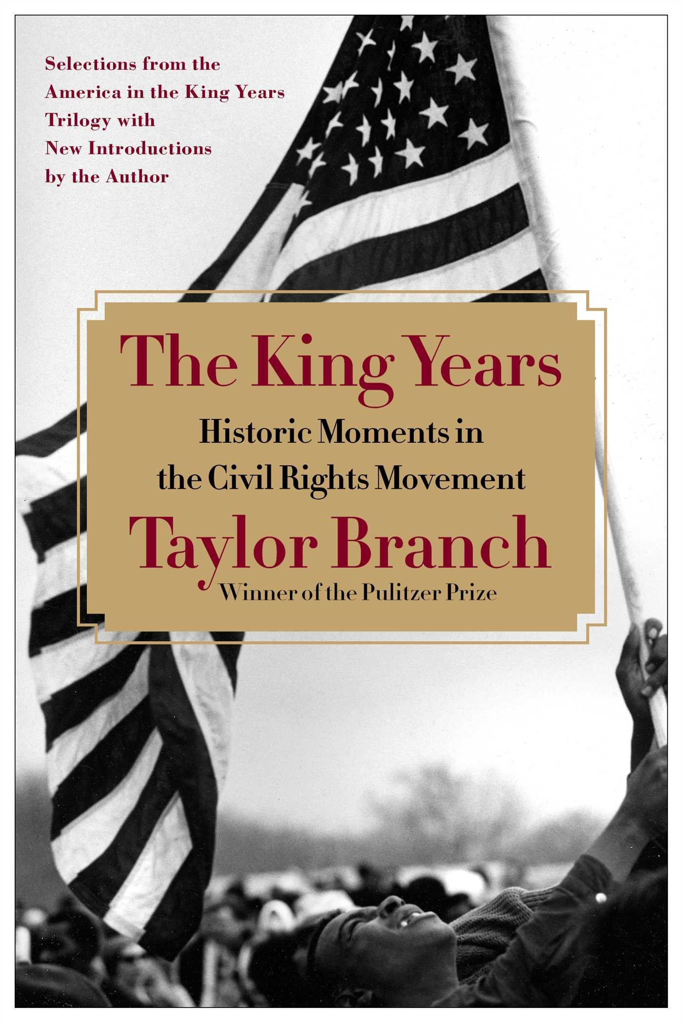 Image For The King Years:<br>Historic Moments…<br>Taylor Branch