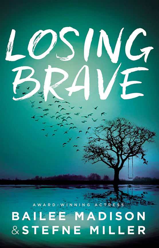 Image For Losing Brave<br>Bailee Madison