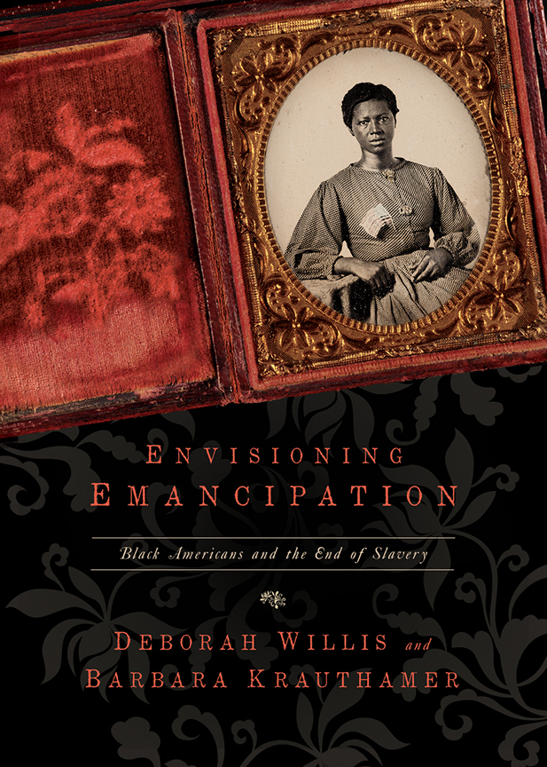 Cover Image For Envisioning Emancipation<br>Deborah Willis